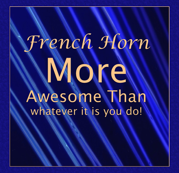 French Horn Poster 2487.46 More Awesome Than You