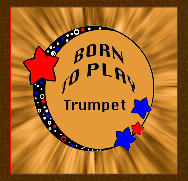 Born to Play Trumpet Poster 2507.44