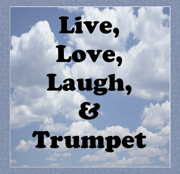 Live Love Laugh and Trumpet Poster 2507.42