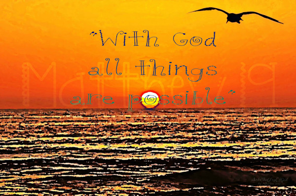 """""""With God all things are possible"""" - digital painting photograph"""