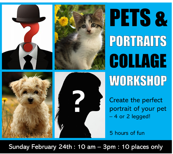 FEBRUARY 24 2019 'PETS & PORTRAITS' COLLAGE WORKSHOP