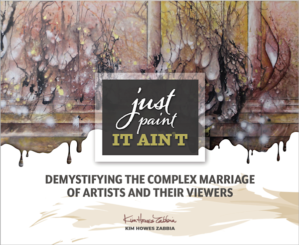 JUST PAINT, IT AIN'T: Demystifying the Complex Marriage of Artists and Their Viewers