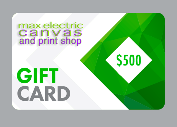 $500 Gift Card | Max Electric Canvas