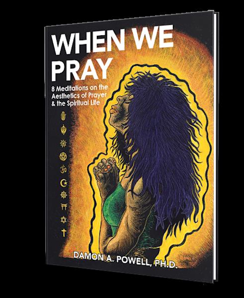 When We Pray (The Book) Art   Damon Powell - Artist & Theologian