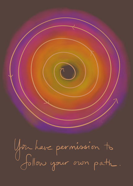 You have permission to follow your own path