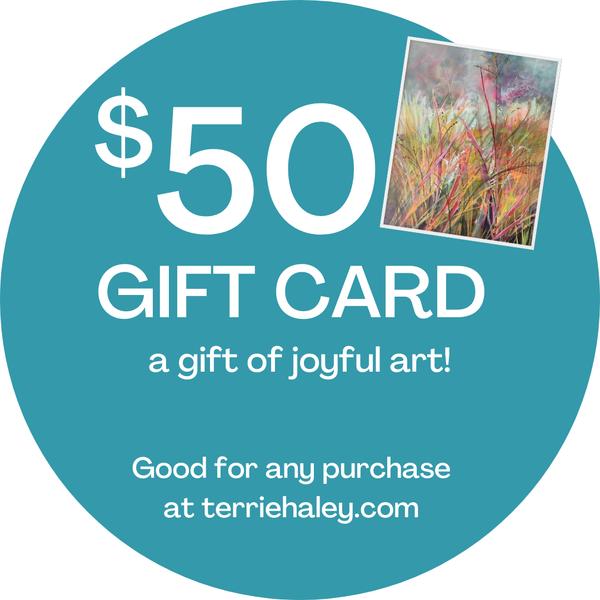 $50 Gift Card | Terrie Haley Artist