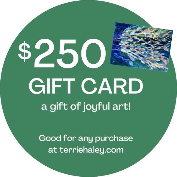 $250 Gift Card | Terrie Haley Artist
