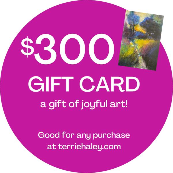 $300 Gift Card | Terrie Haley Artist