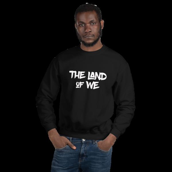 Land of WE Uni-sex sweatshirt