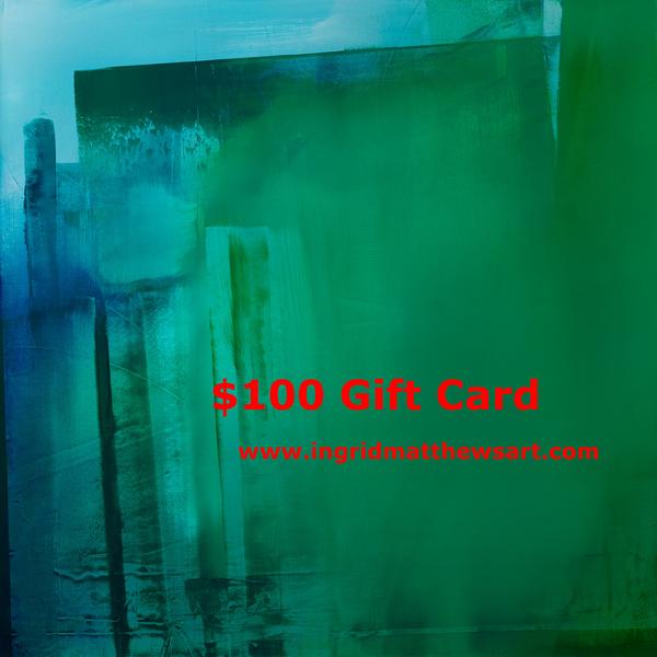 $100 Gift Card | Ingrid Matthews Art