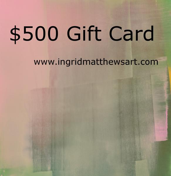 $500 Gift Card | Ingrid Matthews Art