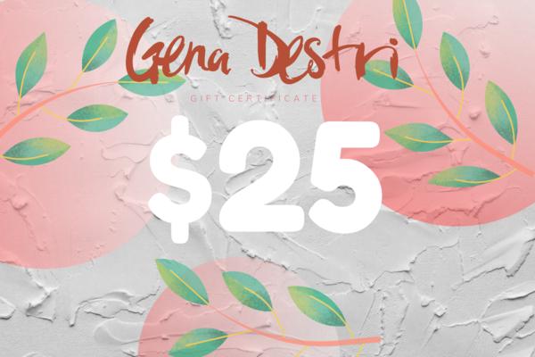 $25 Gift Card   Gena Destri