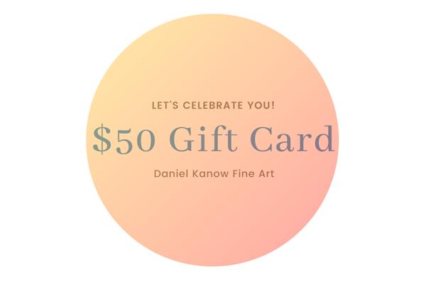 $50 E Gift Card | Daniel Kanow Fine Art