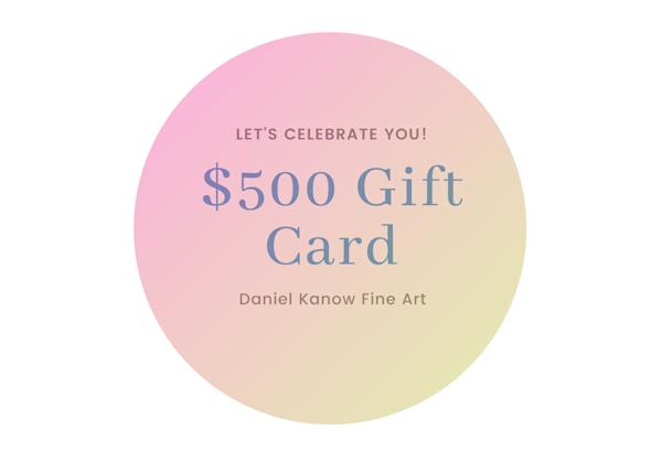 $500 E Gift Card | Daniel Kanow Fine Art