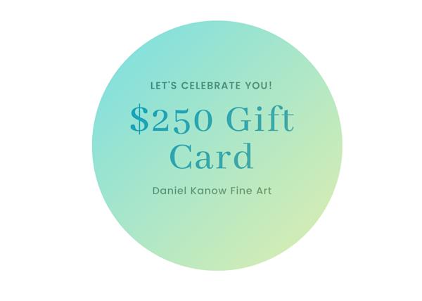 $250 E Gift Card | Daniel Kanow Fine Art
