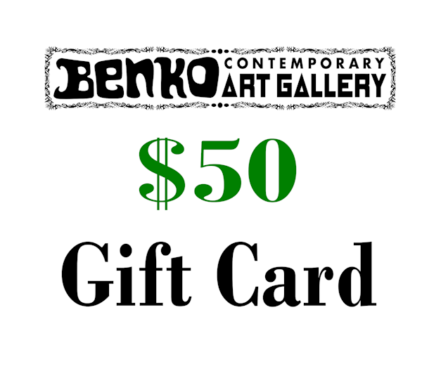 $50 Gift Card | Benko Art Gallery