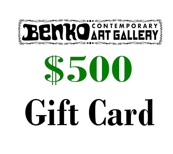 $500 Gift Card | Benko Art Gallery