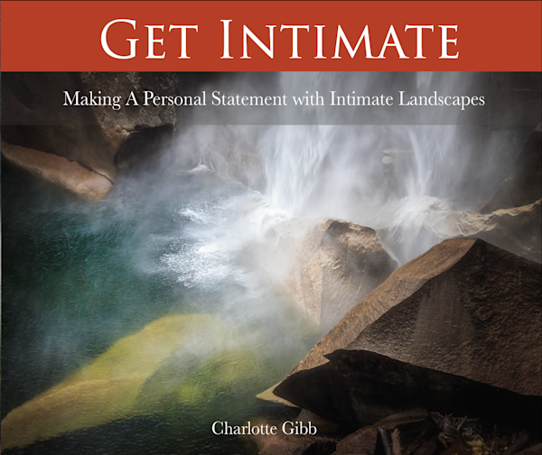 """Paperback book by Charlotte Gibb, """"Get Intimate: Making A Personal Statement with Intimate Landscapes"""""""