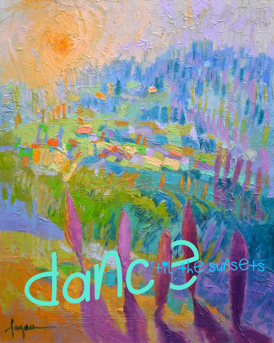 """Dance 'til the Sunsets"" Real Words for Real Women, Dorothy Fagan inspirational artist"