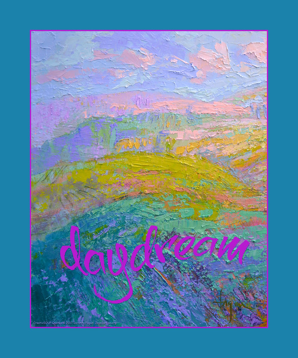 """""""Daydream"""" INSPIRATIONAL WALL DECAL CreativSOUP art quotes by Dorothy Fagan"""