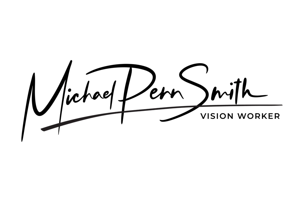 Michael Penn Smith    Vision Worker