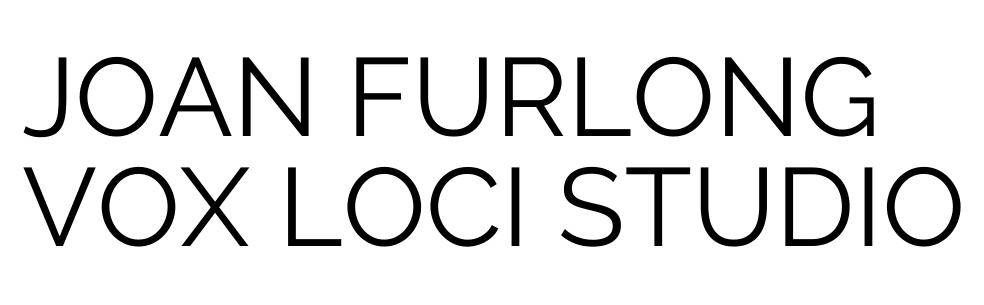 Joan Furlong | Vox Loci Studio