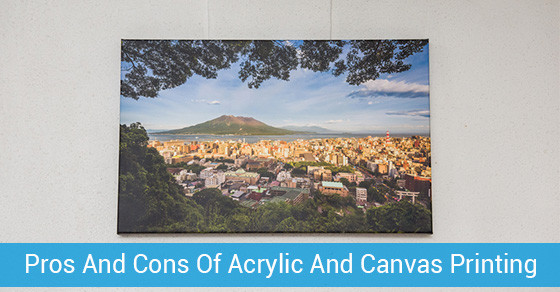 Pros And Cons Of Acrylic And Canvas Printing