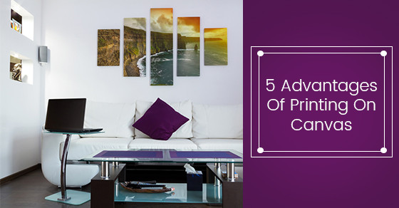 5 Advantages Of Printing On Canvas