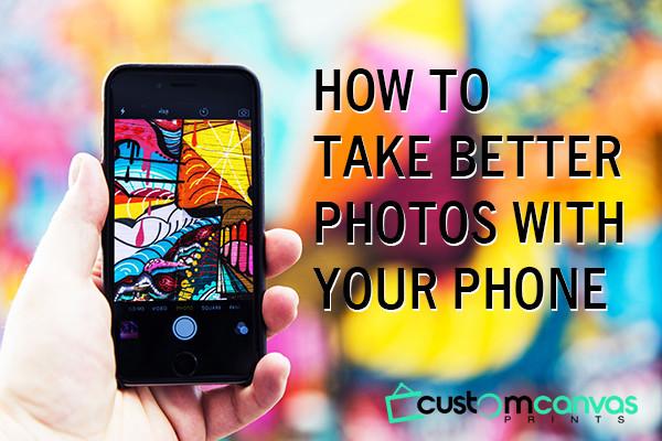 Better Phone Photos for Custom Canvas Prints