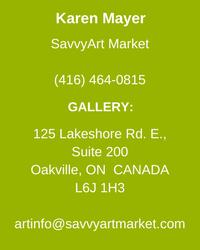 SavvyArt Market Gallery 416 464 0815 artinfo@savvyartmarket.com  Oakville Canada