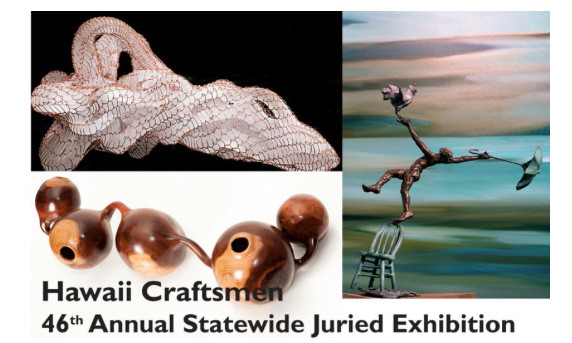 Hawaii Craftsmen's 46th Annual Statewide Juried Exhibition