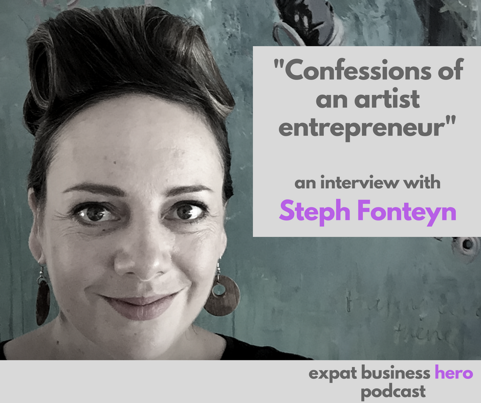 Confession of an artist entrepreneur on Expat Business Hero Podcast
