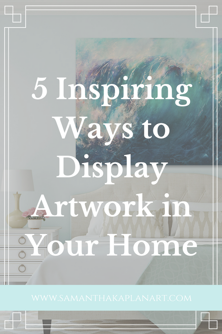 Inspiring ways to display artwork in your home