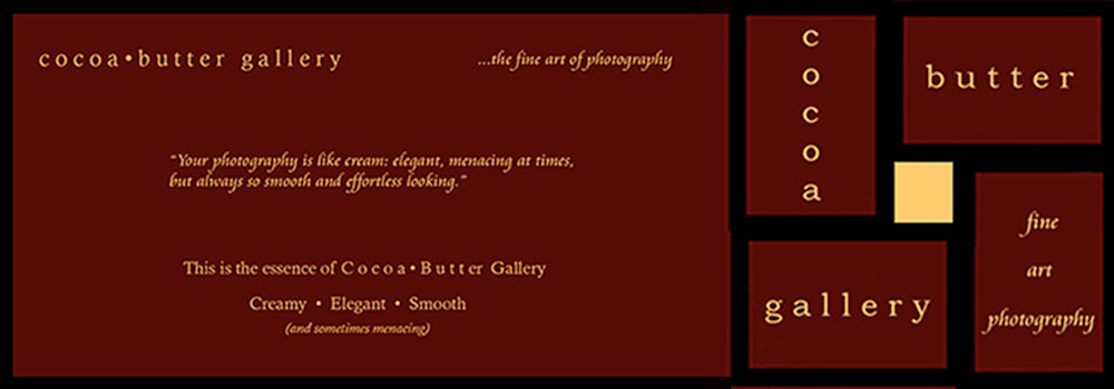 Cocoa Butter Gallery - The fine art of photography