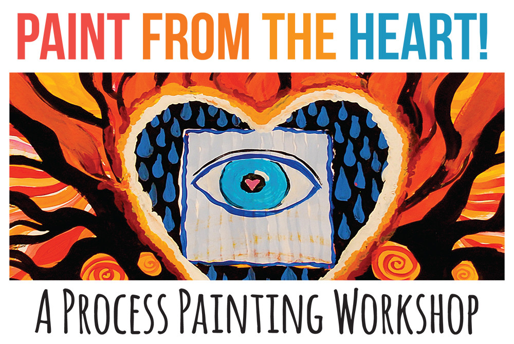 Paint from the Heart! A process painting workshop