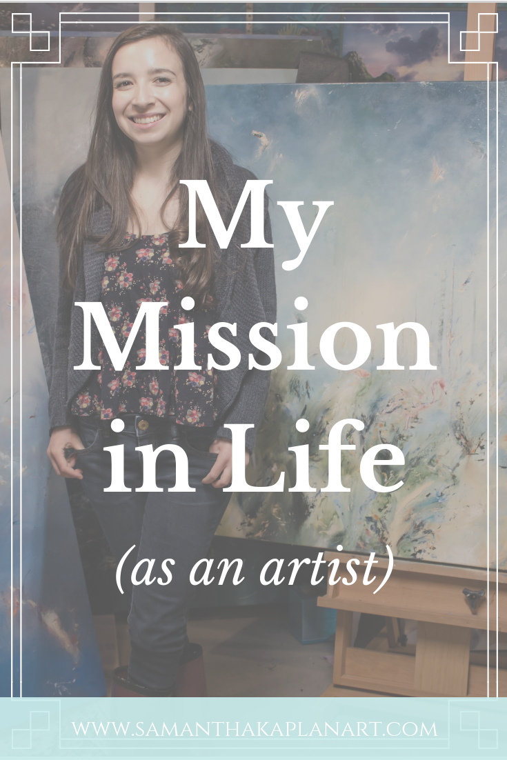 My Mission in Life (as an artist)