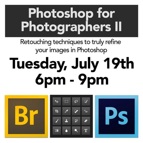 July 19th Photoshop for Photographers 2