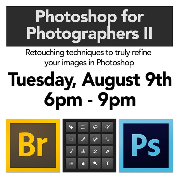August 9th Photoshop for Photographers 2