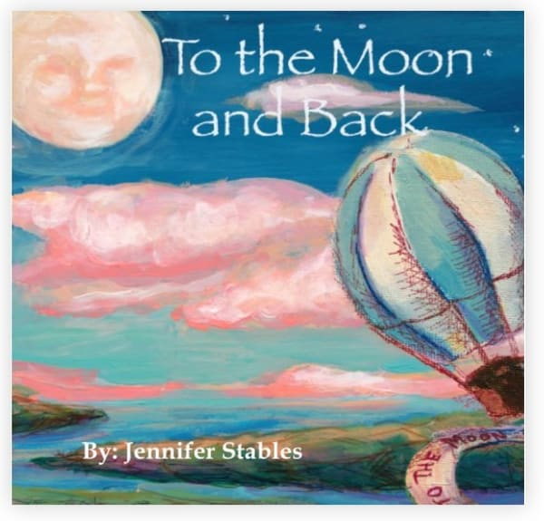 To the Moon and Back: Book by Jennifer Stables