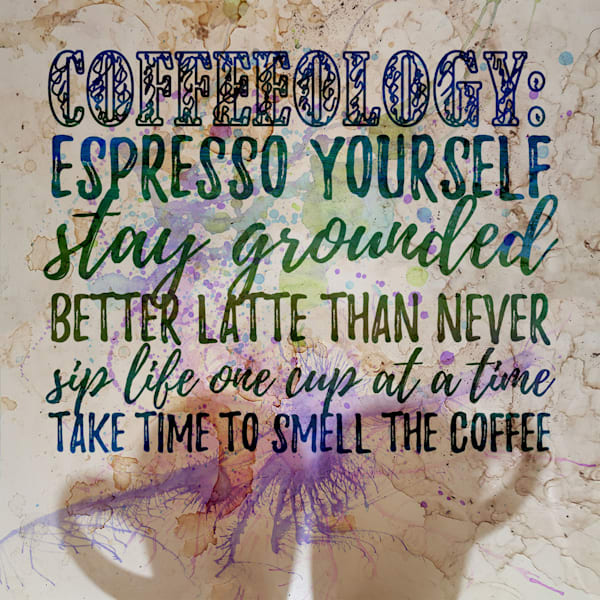 Coffeeology  | Typography Inspirational Art Quote
