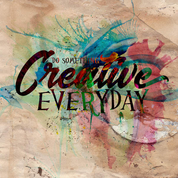 Do Something Creative EVERYDAY  | Typography Inspirational Art Quote