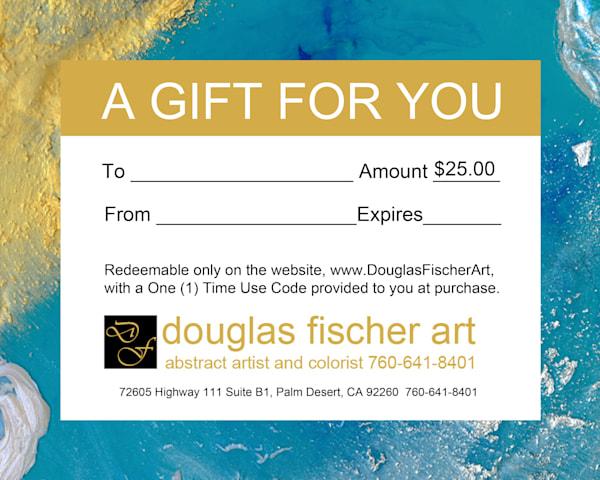 Gift Certificate of $25 | Douglas Fischer Art | California