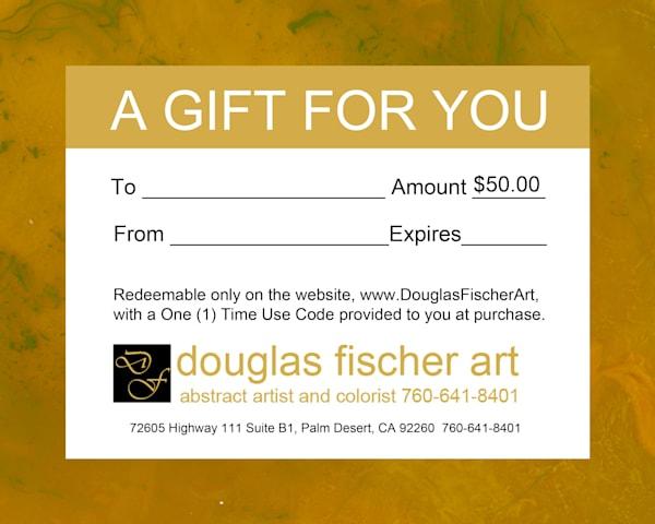 Gift Certificate of $50 | Douglas Fischer Art | California