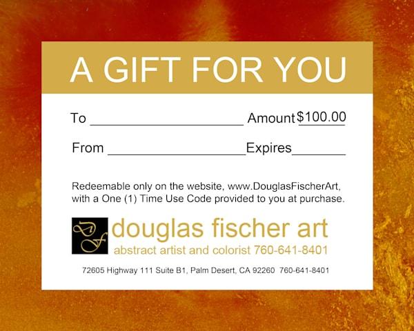Gift Certificate of $100 | Douglas Fischer Art | California