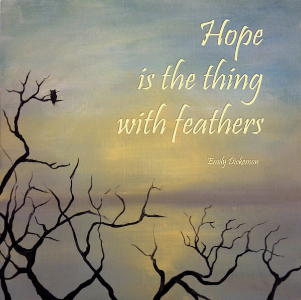 Hope is the thing with feathers, Emily Dickenson quote