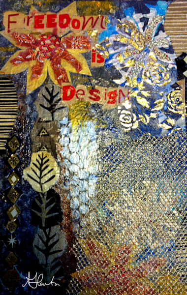 """Freedom Is Design"" by Jill Lawton 