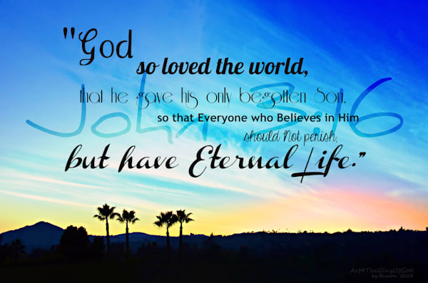 """For God So Loved The World..."" John 3:16"