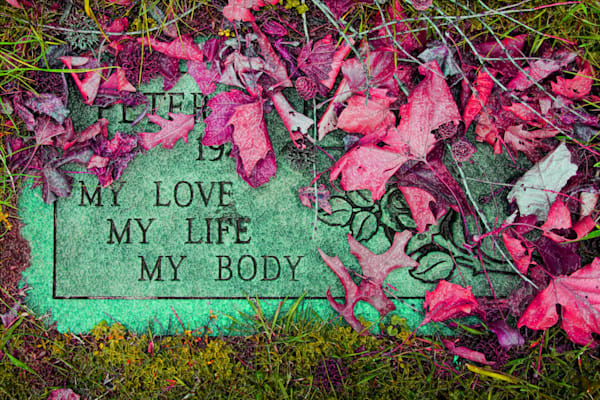 My Love My Life My Body Gravestone  Art | toddbreitling