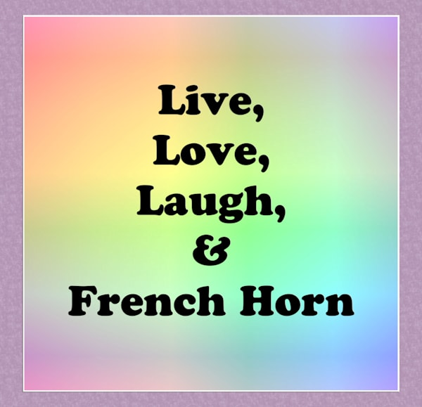 French Horn Poster 2487.49 Live Love Laugh