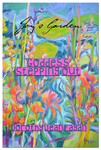 Goddess Stepping Out Inspirational Art & Poetry Book by Dorothy Fagan
